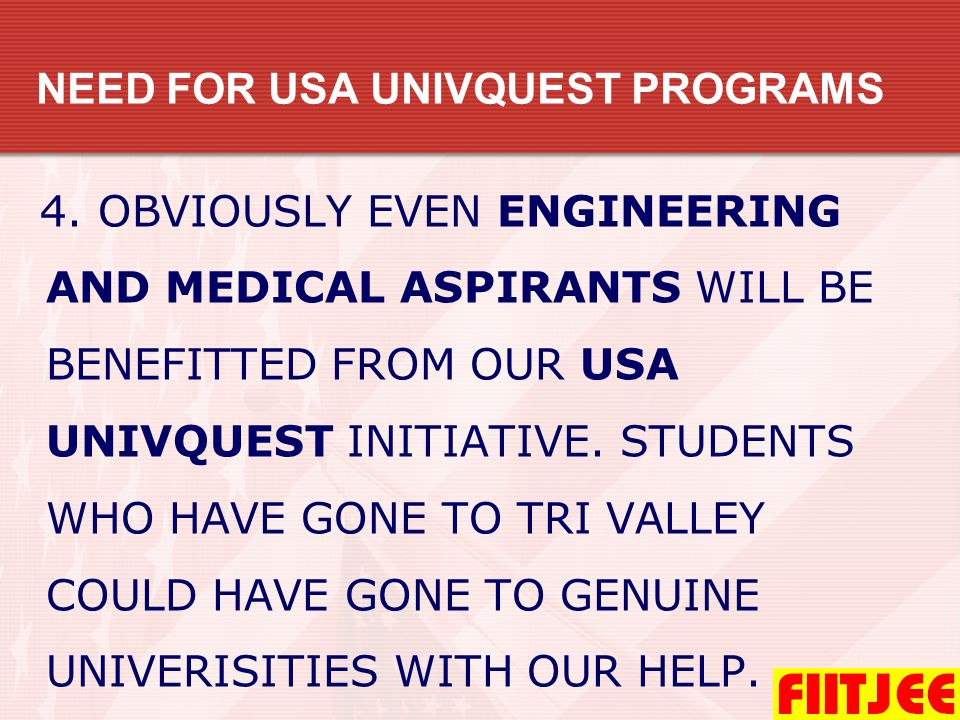 NEED FOR USA UNIVQUEST PROGRAMS 5.