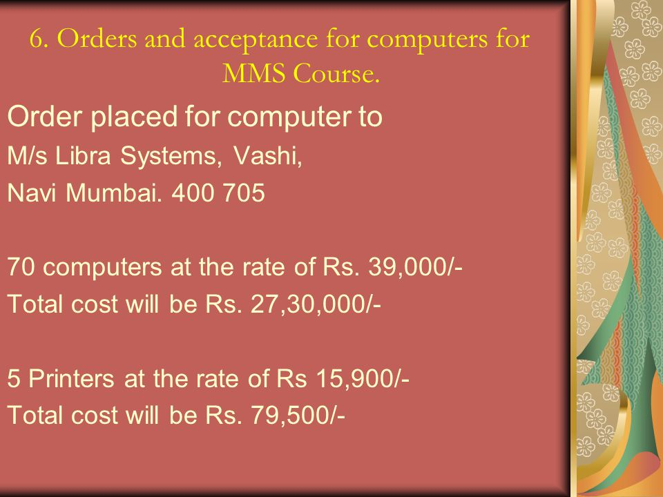 6.Orders and acceptance for computers for MMS Course.