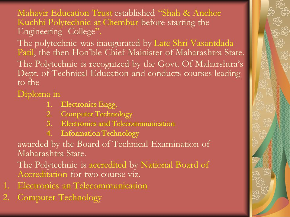 Mahavir Education Trust established Shah & Anchor Kuchhi Polytechnic at Chembur before starting the Engineering College.