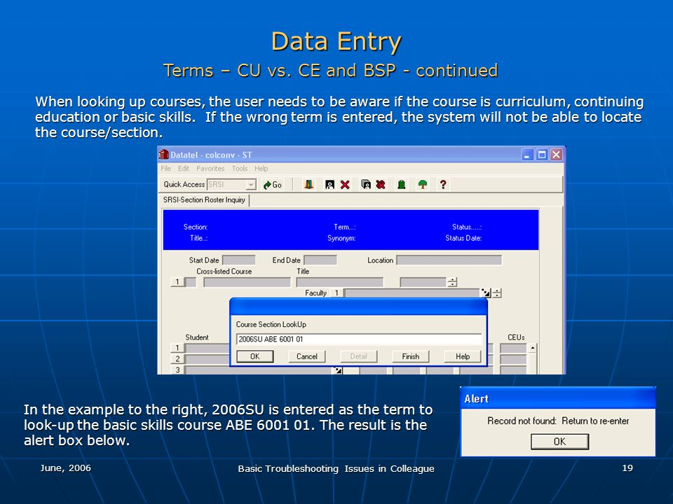 June, 2006 Basic Troubleshooting Issues in Colleague 19 Data Entry Terms – CU vs.