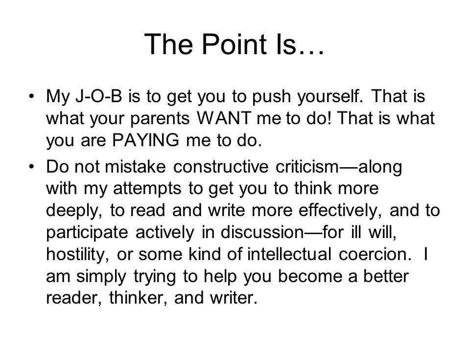 The Point Is… My J-O-B is to get you to push yourself.
