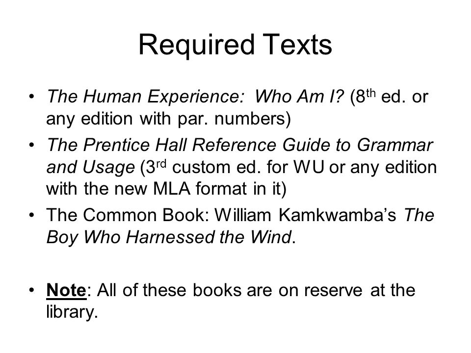 Required Texts The Human Experience: Who Am I.(8 th ed.