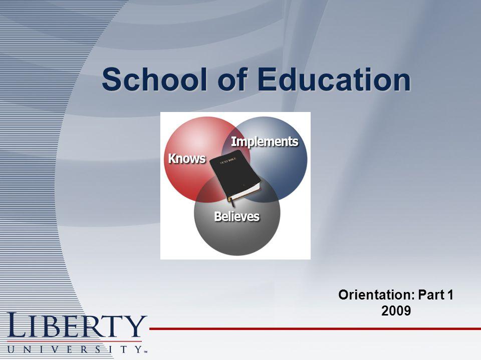 School of Education Orientation: Part 1 2009