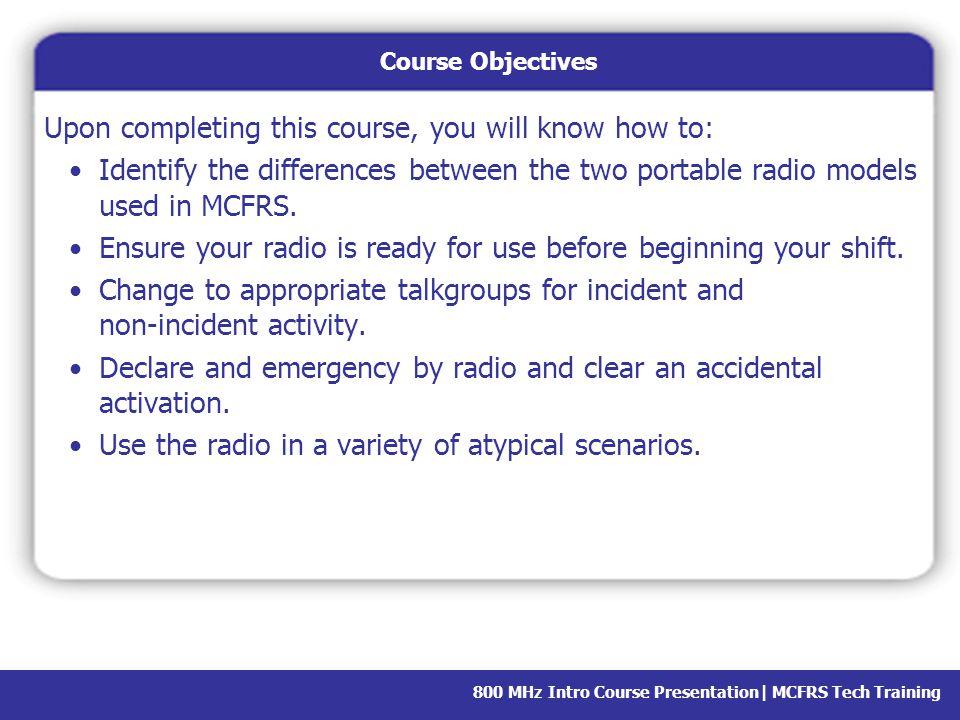 800 MHz Intro Course Presentation  MCFRS Tech Training Scenario 3: Box Alarm (Listen to the dispatch.)