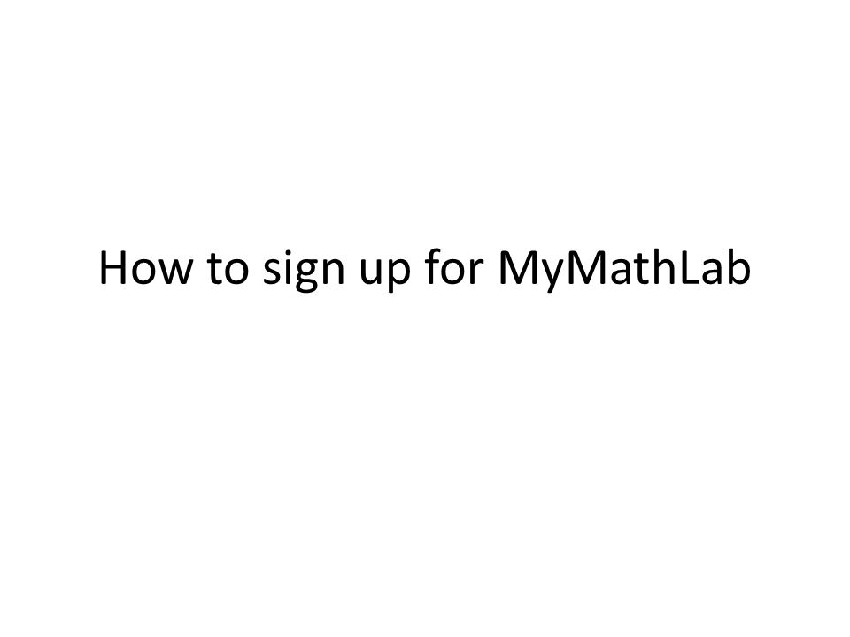 How to sign up for MyMathLab