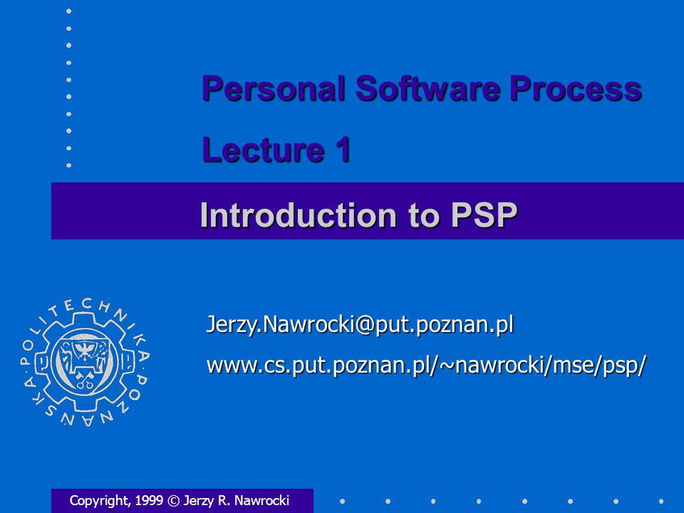 Introduction to PSP Copyright, 1999 © Jerzy R.