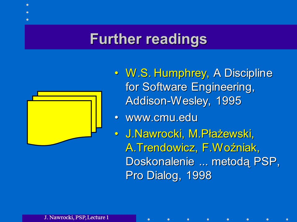 J. Nawrocki, PSP, Lecture 1 Further readings W.S.