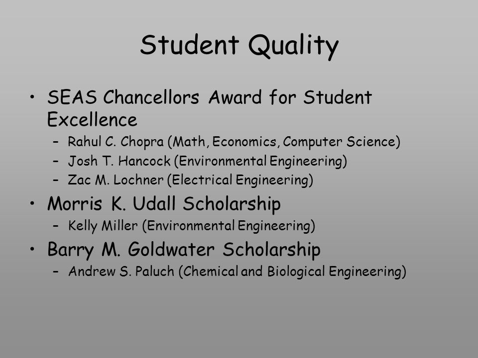 Student Quality SEAS Chancellors Award for Student Excellence –Rahul C.