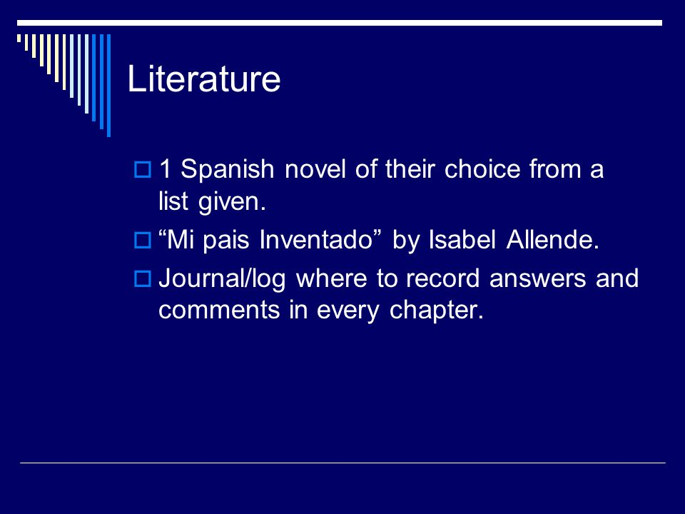 Literature 1 Spanish novel of their choice from a list given.