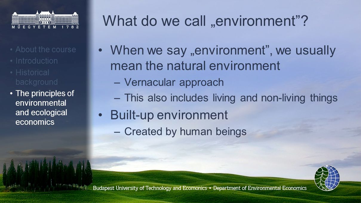 What do we call environment.