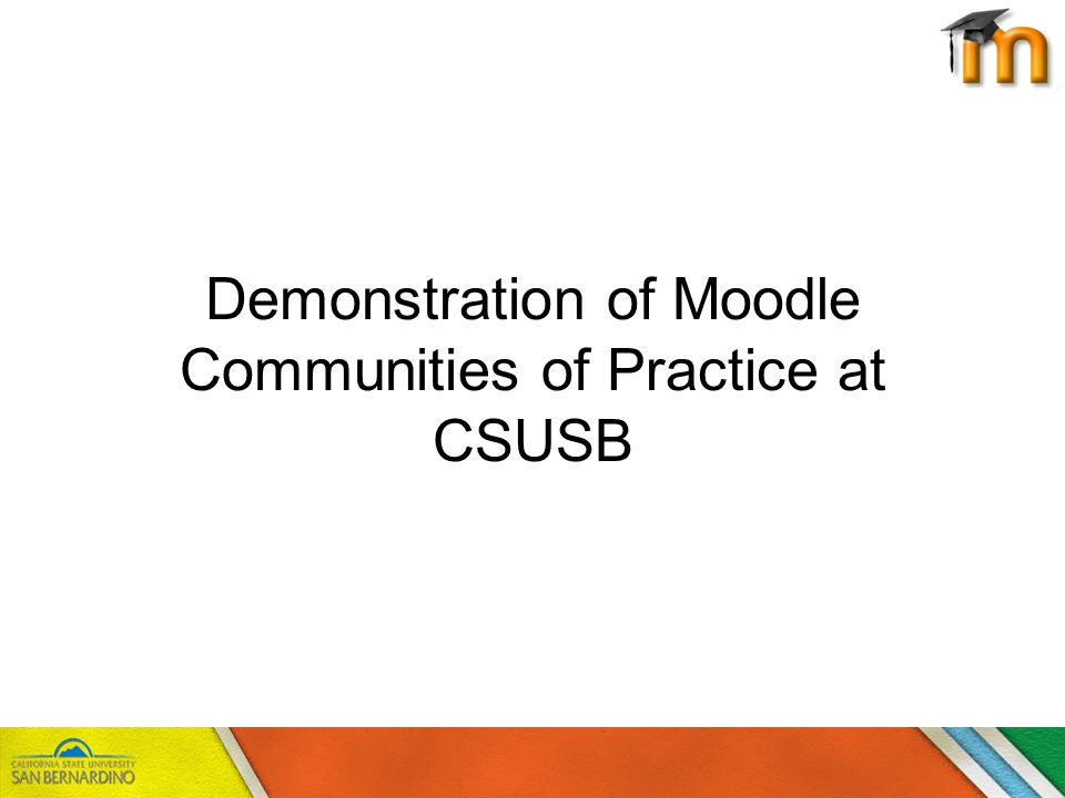 Demonstration of Moodle Communities of Practice at CSUSB