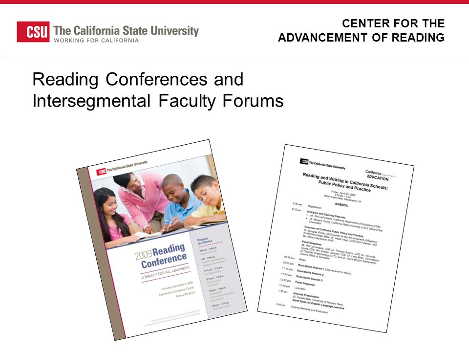 Reading Conferences and Intersegmental Faculty Forums CENTER FOR THE ADVANCEMENT OF READING
