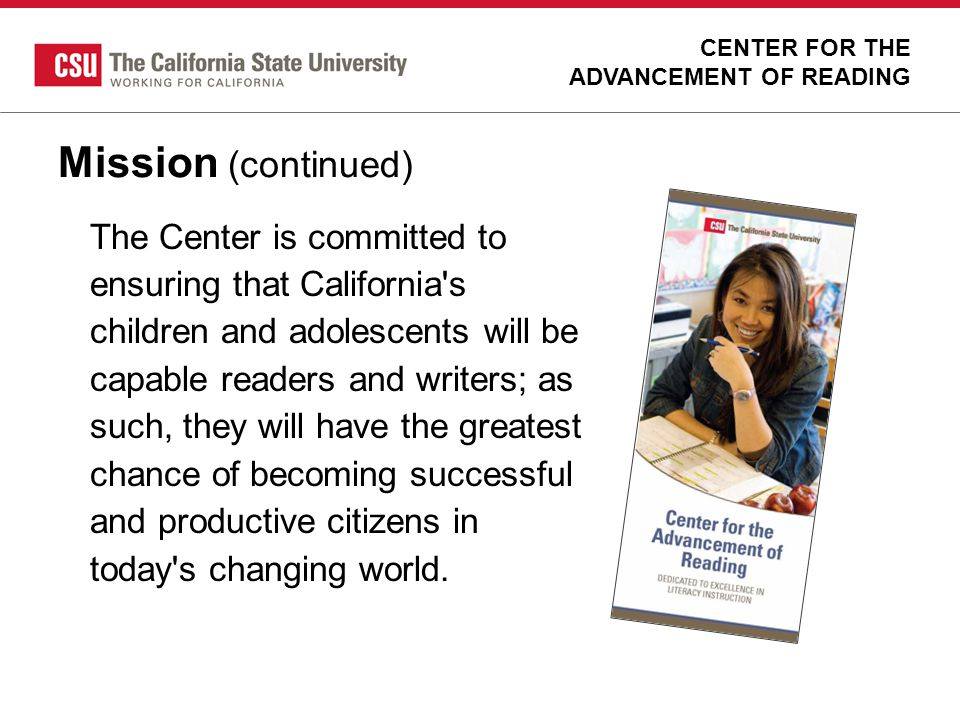 Council of Faculty Representatives 23 members One faculty member from each campus that has a teacher preparation program plus CalStateTEACH CENTER FOR THE ADVANCEMENT OF READING