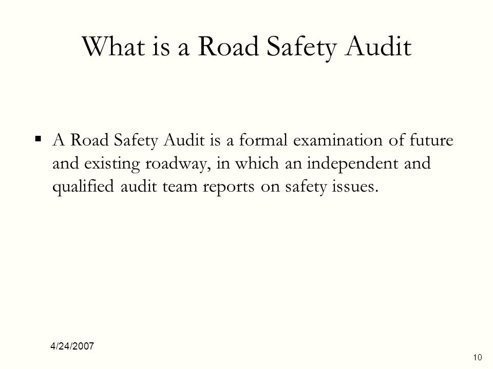 4/24/2007 11 A road safety audit also… Considers the safety of all road users Examines the interaction of project elements May proactively consider mitigation measures