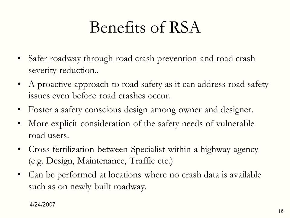 4/24/2007 17 Benefits of RSA (Contd) Allow for a more detailed and systematic review of field condition by utilizing detailed prompt list.