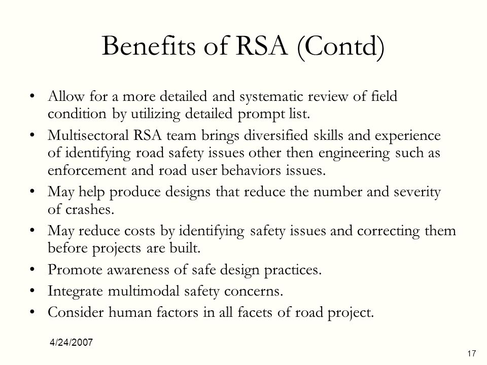 4/24/2007 17 Benefits of RSA (Contd) Allow for a more detailed and systematic review of field condition by utilizing detailed prompt list. Multisector