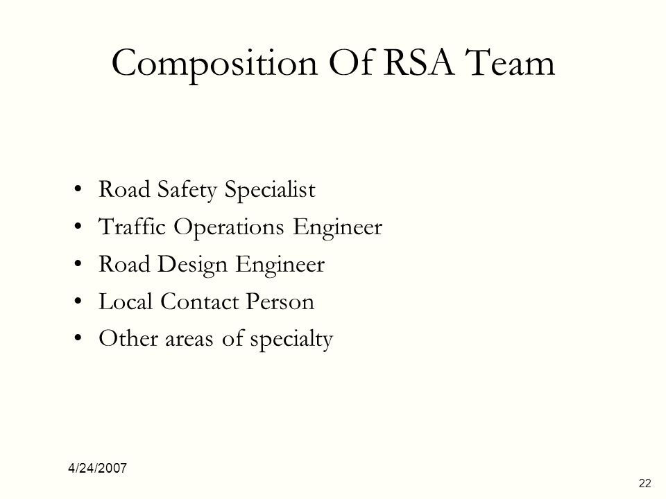 4/24/2007 23 RSA Prompt List An effective tool for RSA team to identify safety issues and to ensure that they do not overlook something important The prompt lists may also be used by designers to help them identify potential safety issues proactively as they develop their design.