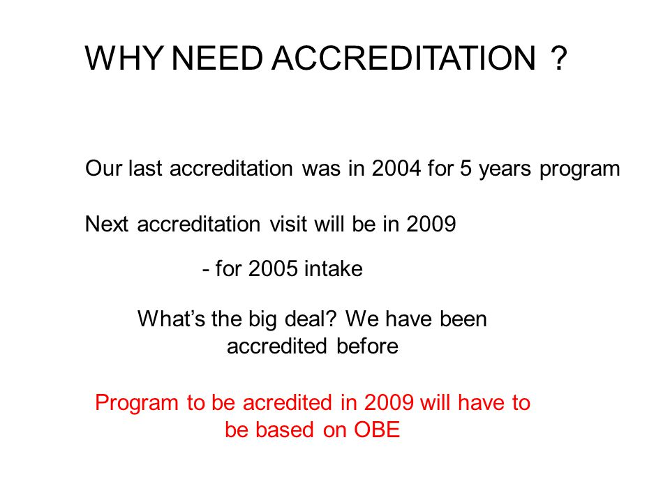 WHY NEED ACCREDITATION .