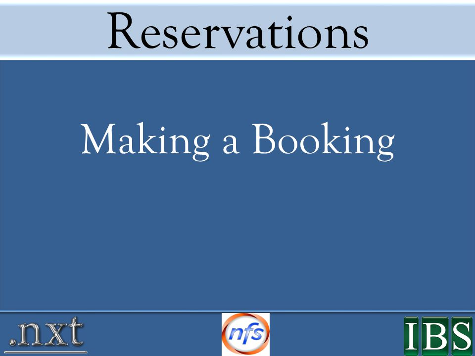Reservations Making a Booking