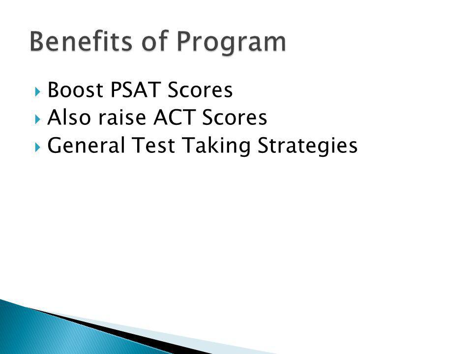 Boost PSAT Scores Also raise ACT Scores General Test Taking Strategies