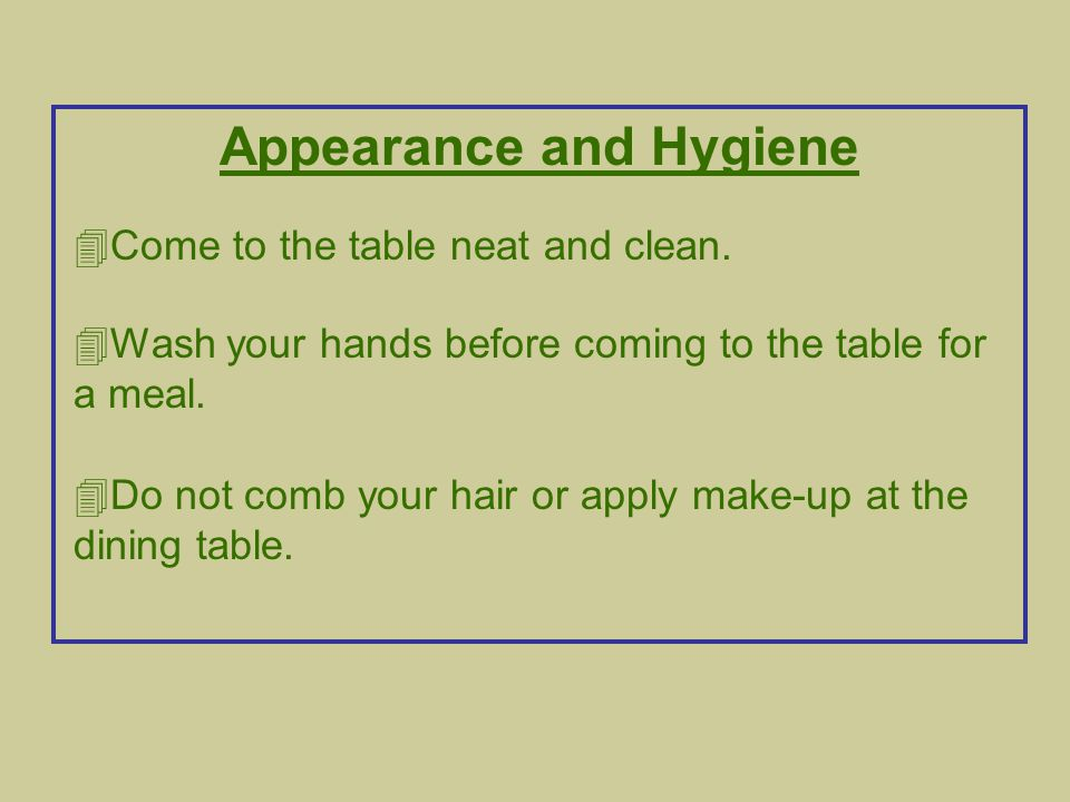 Table Conduct: Being Seated 4Come to the table when the meal is ready.