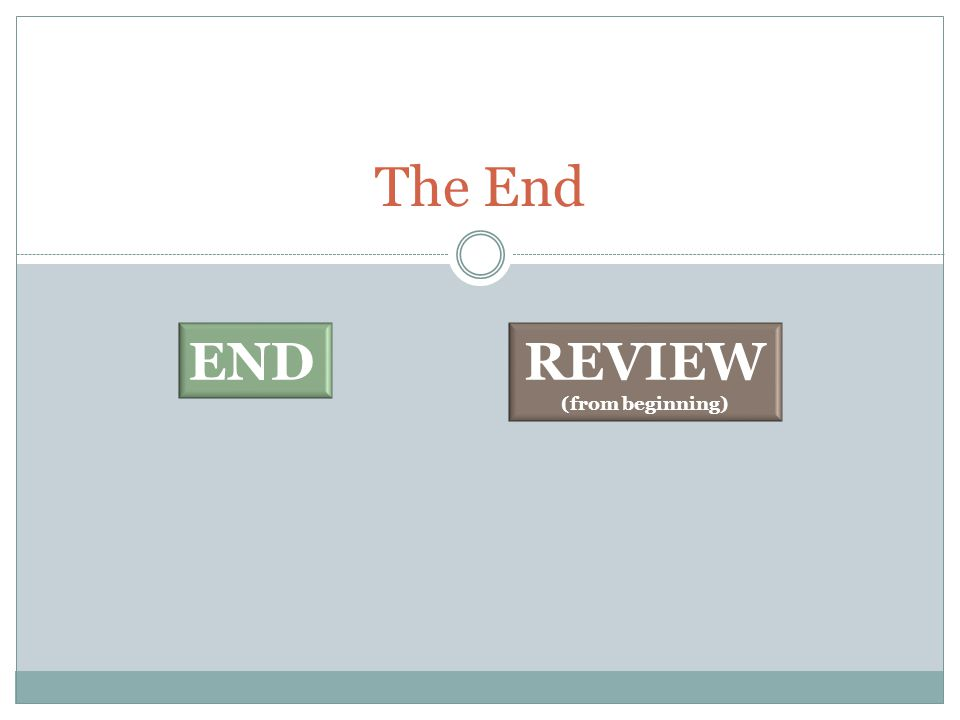 The End REVIEW (from beginning) END