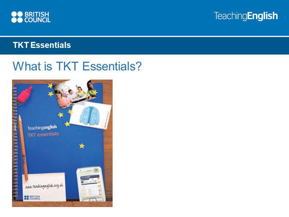 TKT Essentials What is TKT Essentials?