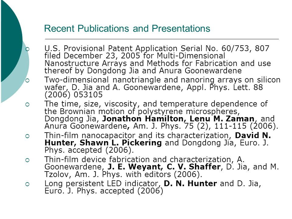 Recent Publications and Presentations U.S. Provisional Patent Application Serial No.