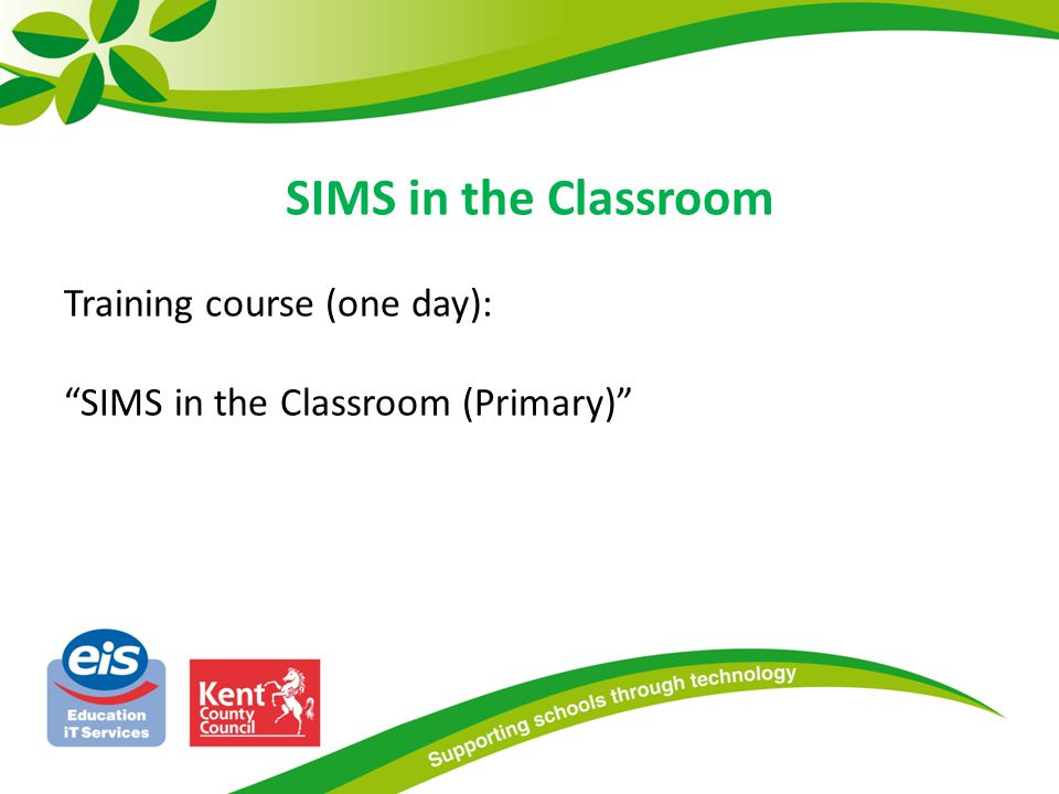SIMS in the Classroom Training course (one day): SIMS in the Classroom (Primary)