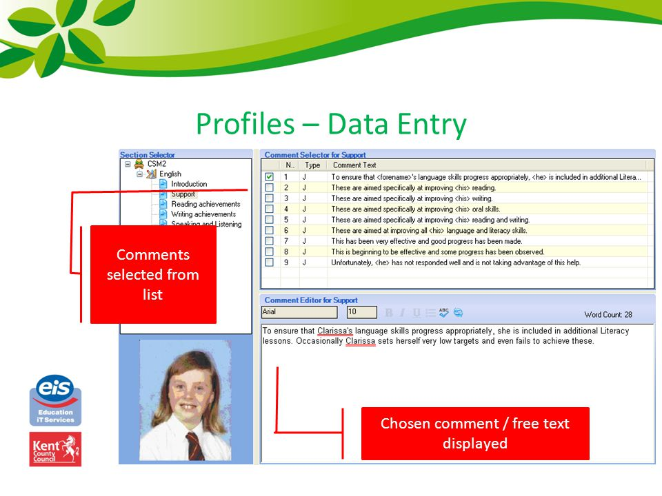 Profiles – Data Entry Chosen comment / free text displayed Comments selected from list