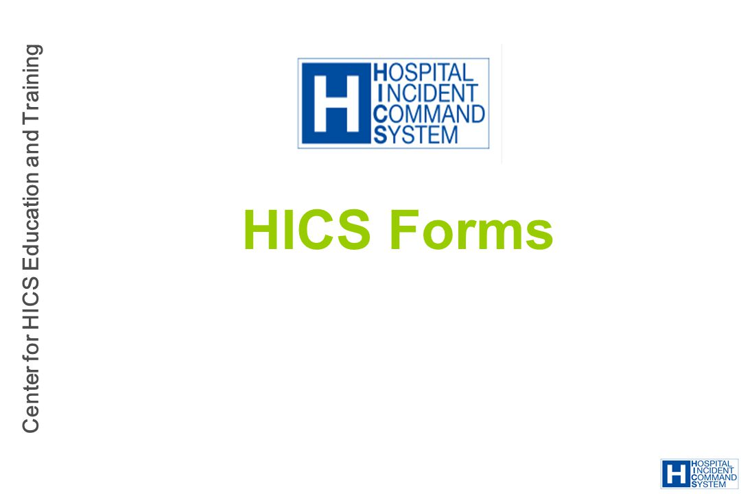 Center for HICS Education and Training HICS Forms