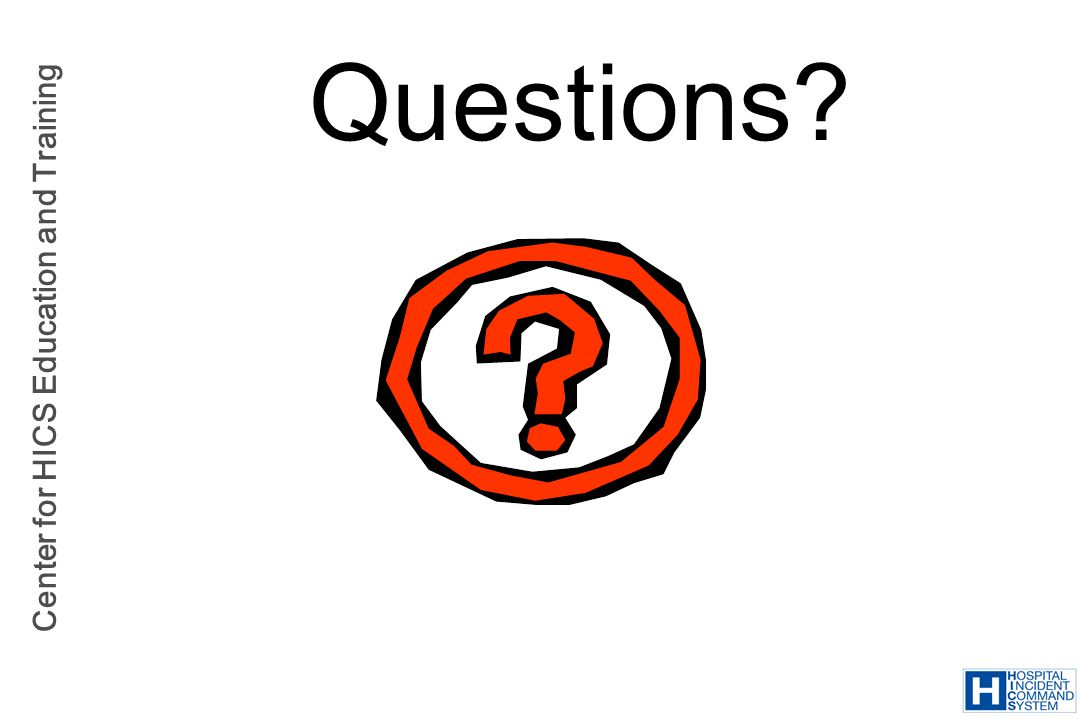 Center for HICS Education and Training Questions?