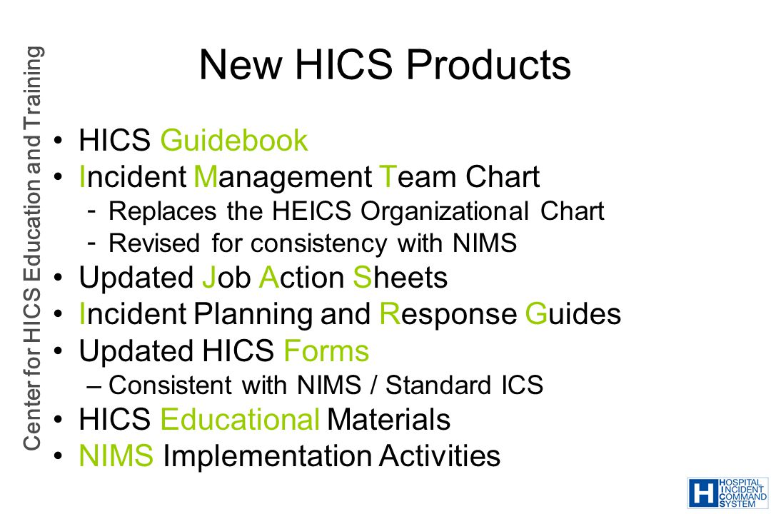 Center for HICS Education and Training HICS Guidebook Incident Management Team Chart  Replaces the HEICS Organizational Chart  Revised for consisten