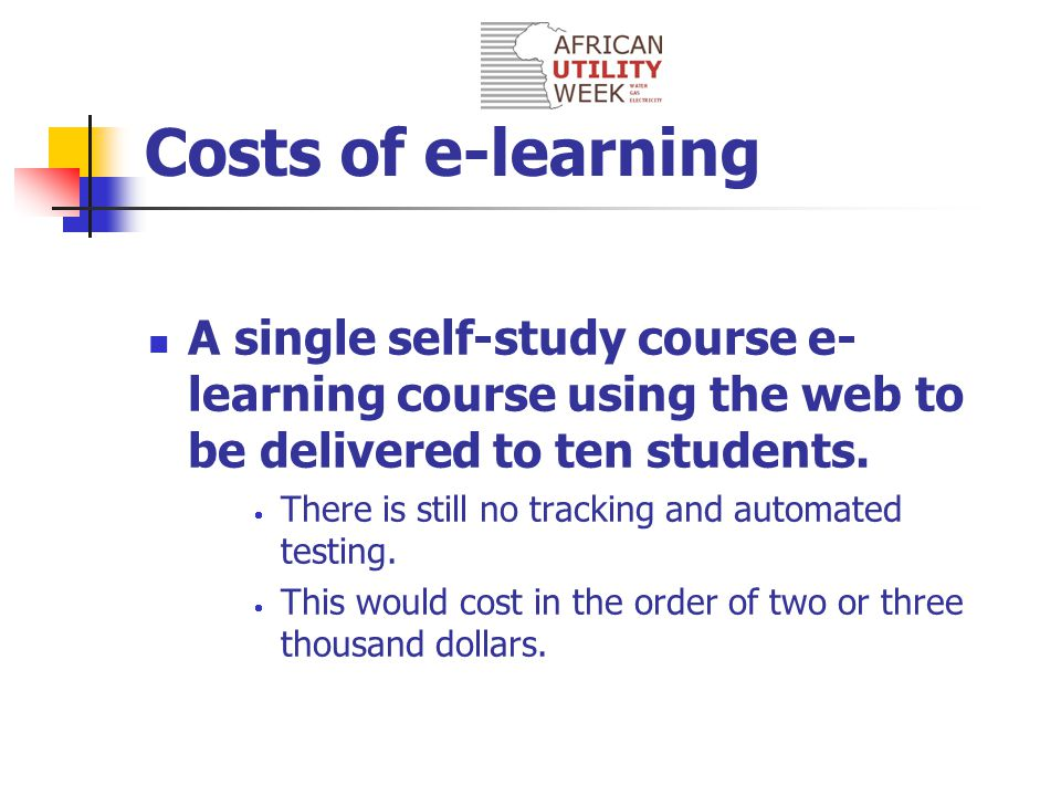 Costs of e-learning A single e-learning course with an instructor and ten students using only  as the medium.