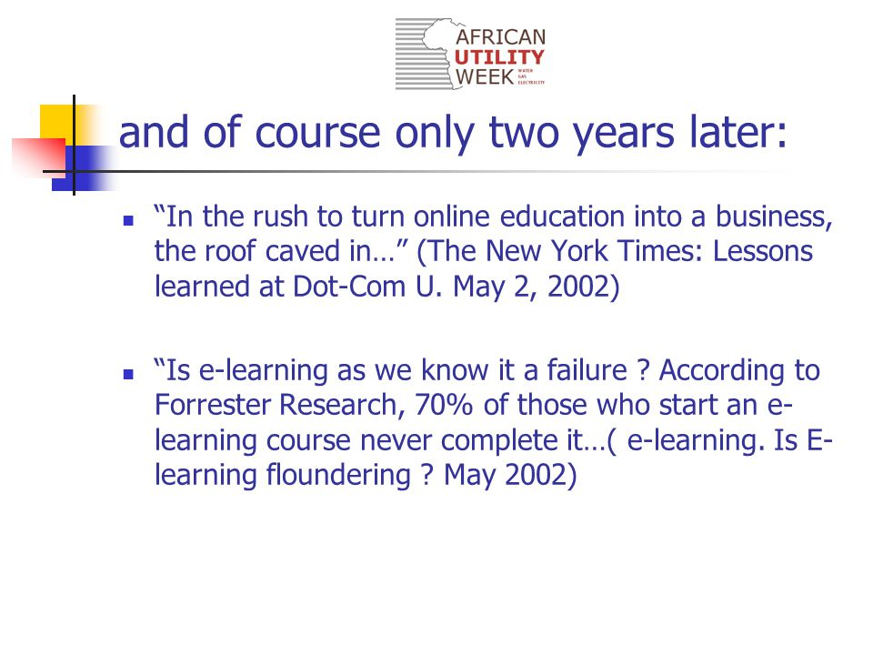 Quotes on E-learning One day, training for every job on earth will be available on the Internet.