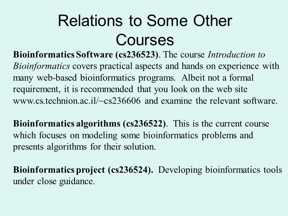 Relations to Some Other Courses Bioinformatics Software (cs236523).