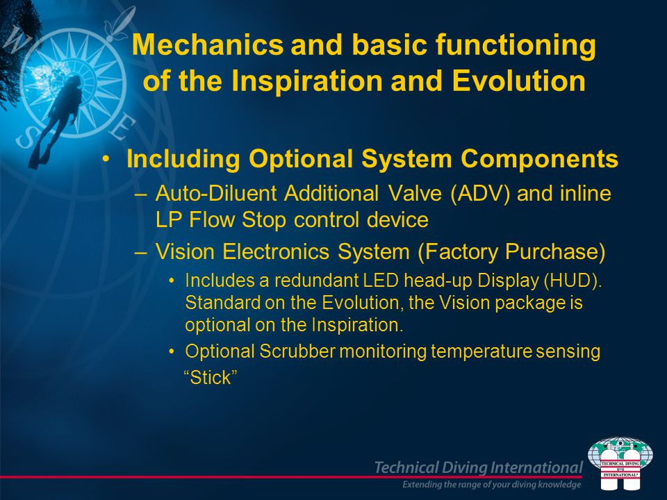 Mechanics and basic functioning of the Inspiration and Evolution Including Optional System Components –Auto-Diluent Additional Valve (ADV) and inline