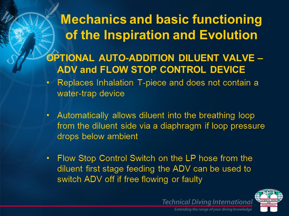 OPTIONAL AUTO-ADDITION DILUENT VALVE – ADV and FLOW STOP CONTROL DEVICE Replaces Inhalation T-piece and does not contain a water-trap device Automatic