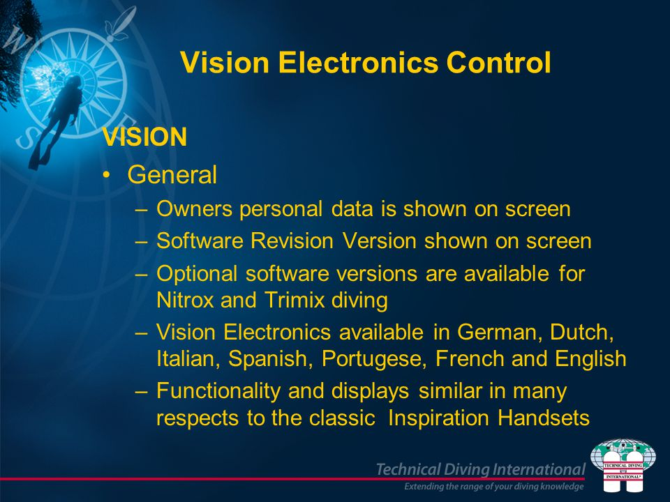 Vision Electronics Control VISION General –Owners personal data is shown on screen –Software Revision Version shown on screen –Optional software versi