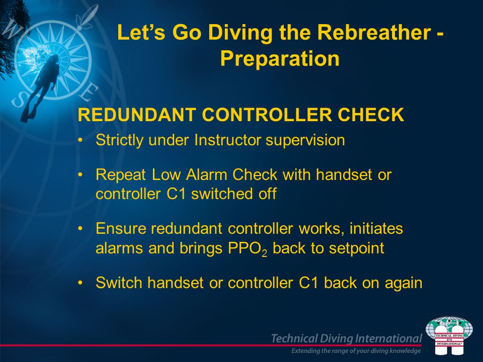 REDUNDANT CONTROLLER CHECK Strictly under Instructor supervision Repeat Low Alarm Check with handset or controller C1 switched off Ensure redundant co