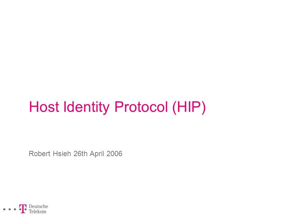 Host Identity Protocol (HIP) Robert Hsieh 26th April 2006