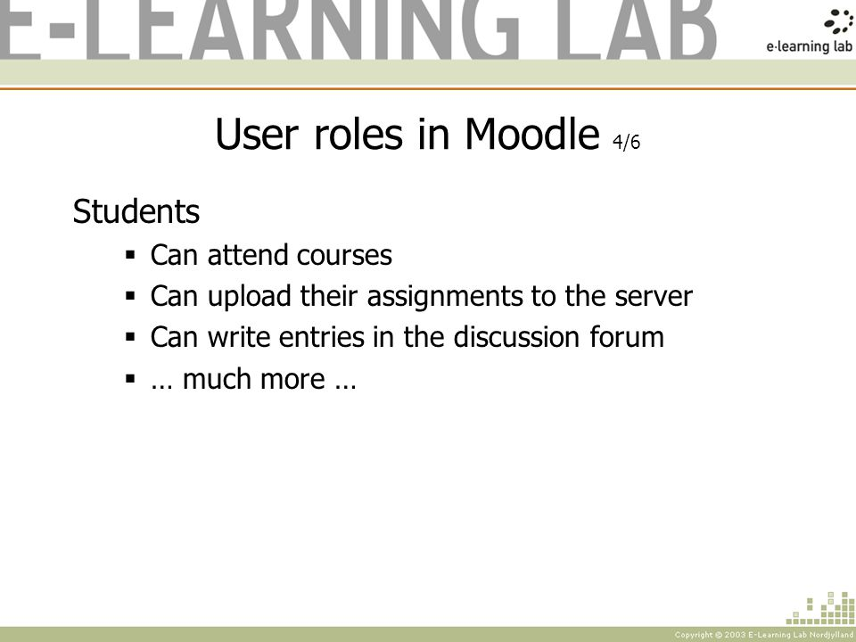 User roles in Moodle 5/6 Guests Always have read-only access - meaning they can t leave any posts or otherwise mess up the course for real students Two types of guest access: With the enrolment key - If you choose to allow guests who have the key, then the guest will need to provide the current enrolment key every time they log in (unlike students who only need to do it once).