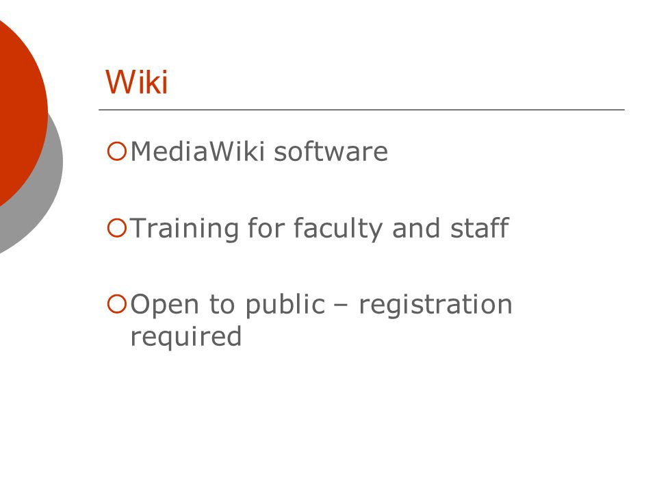 Wiki MediaWiki software Training for faculty and staff Open to public – registration required