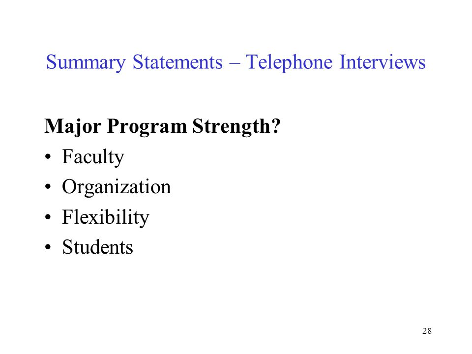 28 Summary Statements – Telephone Interviews Major Program Strength.