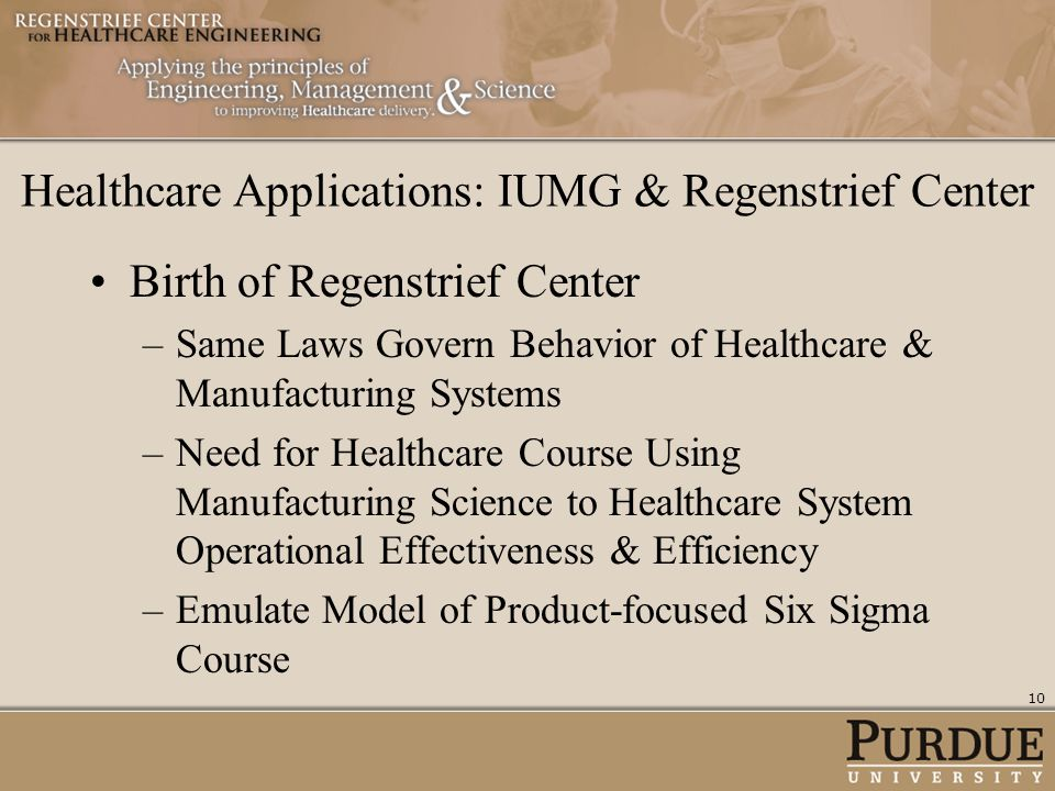 Birth of Regenstrief Center –Same Laws Govern Behavior of Healthcare & Manufacturing Systems –Need for Healthcare Course Using Manufacturing Science t