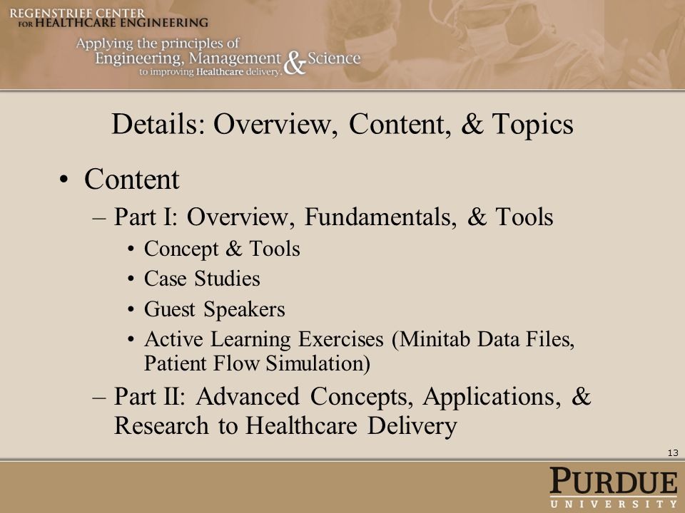 Details: Overview, Content, & Topics Content –Part I: Overview, Fundamentals, & Tools Concept & Tools Case Studies Guest Speakers Active Learning Exer