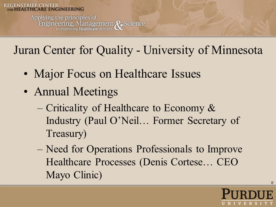 Juran Center for Quality - University of Minnesota Major Focus on Healthcare Issues Annual Meetings –Criticality of Healthcare to Economy & Industry (