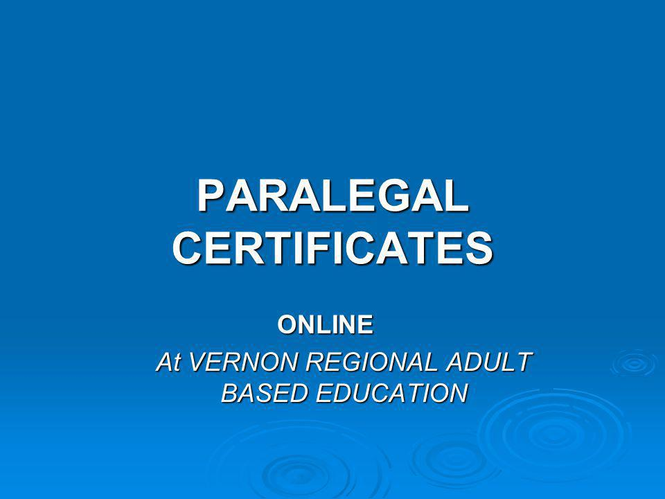 PARALEGAL CERTIFICATES ONLINE At VERNON REGIONAL ADULT BASED EDUCATION