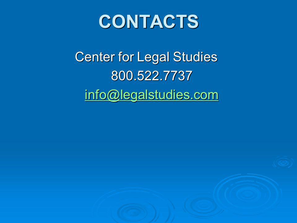 CONTACTS Center for Legal Studies 800.522.7737 info@legalstudies.com