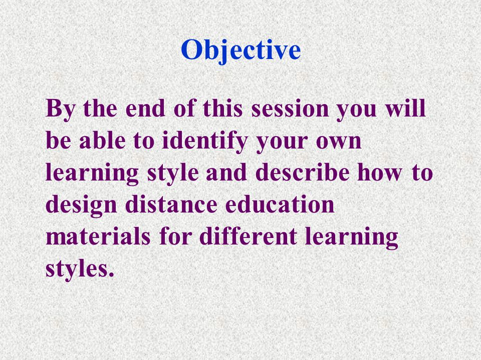 Designing Distance Education Learning Materials to Cater for Different Learning Styles Dr.